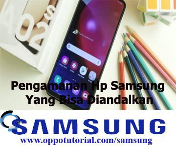 Pengamanan Hp Samsung Yang Bisa Diandalkan