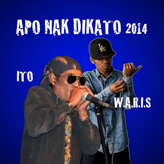 Ito feat. W.A.R.I.S - Apo Nak Dikato MP3