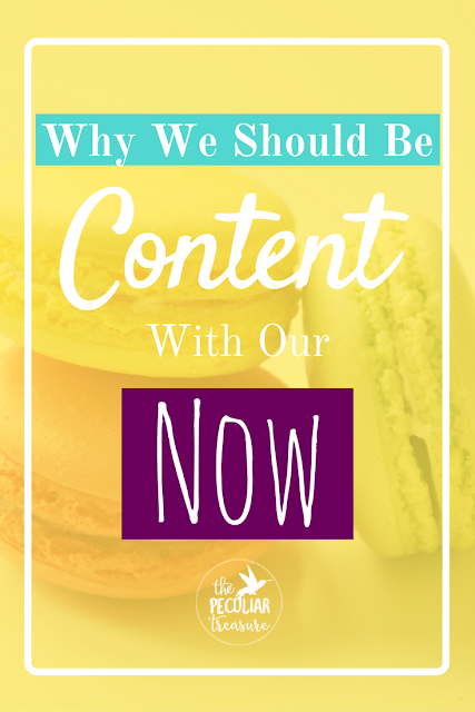 Why We Should Be Content With Our Now.