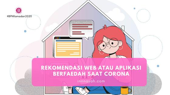 Rekomendasi Web Atau Aplikasi Berfaedah Saat Corona