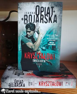 """Joanna Opiat-Bojarska """"Kryształowi. Świeża krew"""""""