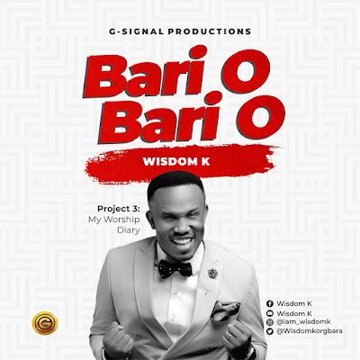 Wisdom K - Bari O Bari O Audio