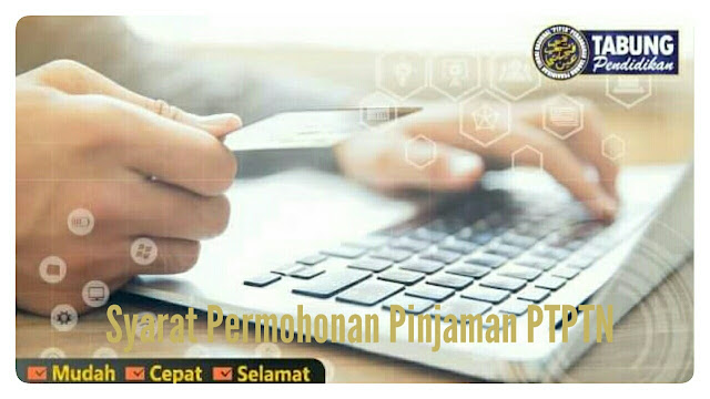 Syarat Permohonan Pinjaman PTPTN 2017