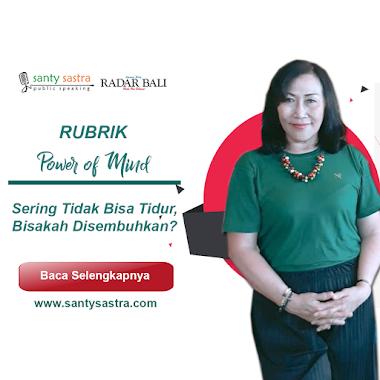 Rubrik Power Of Mind Radar Bali : Sering Tidak Bisa Tidur, Bisakah Disembuhkan?