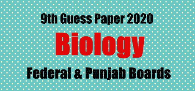 9th Class Biology Guess Paper 2020