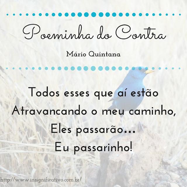 Poeminha do Contra - Caderno H - Mario Quintana