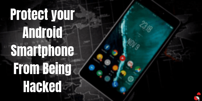 Protect your Android SmartPhone from being Hacked with Hackuna