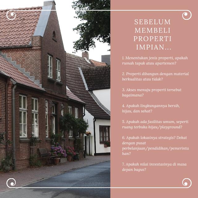 Pertimbangan-pertimbangan yang harus dilakukan sebelum membeli sebuah properti atau rumah.