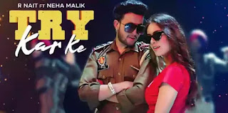 R Nait - Try Kar Ke Lyrics (ft. Neha Malik)
