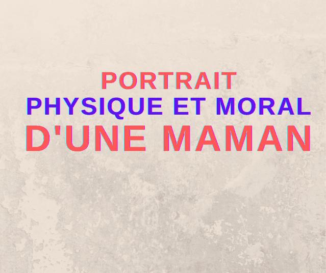 portrait physique et moral d'une maman