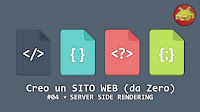 Creo un SITO WEB (da Zero) episodio #04: SERVER SIDE RENDERING