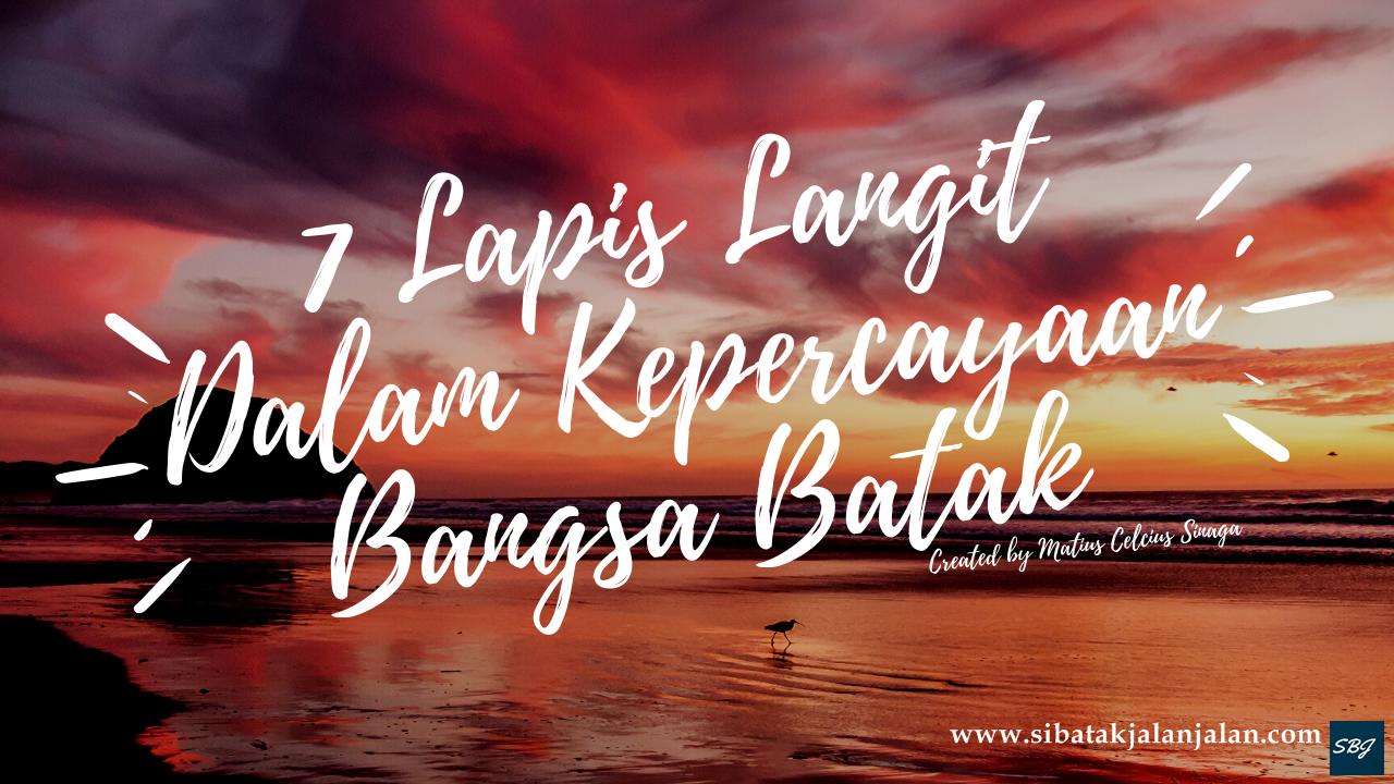 7 Lapisan langit menurut kepercayaan Bangsa Batak