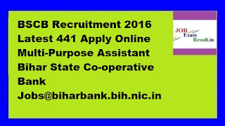 BSCB Recruitment 2016 Latest 441 Apply Online Multi-Purpose Assistant Bihar State Co-operative Bank Jobs@biharbank.bih.nic.in