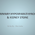 PRIMARY HYPERPARATHYROID & KIDNEY STONE