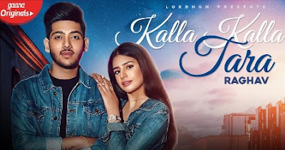Kalla Kalla Tara Lyrics - Raghav