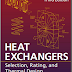 EBOOK - Heat Exchangers, Selection, Rating and Thermal Design (Sadik Kakac & Hongtan Liu & Anchasa Pramuanjaroenkij)