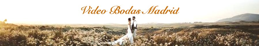Video Boda Madrid | Descubre nuestros videos de bodas a medida