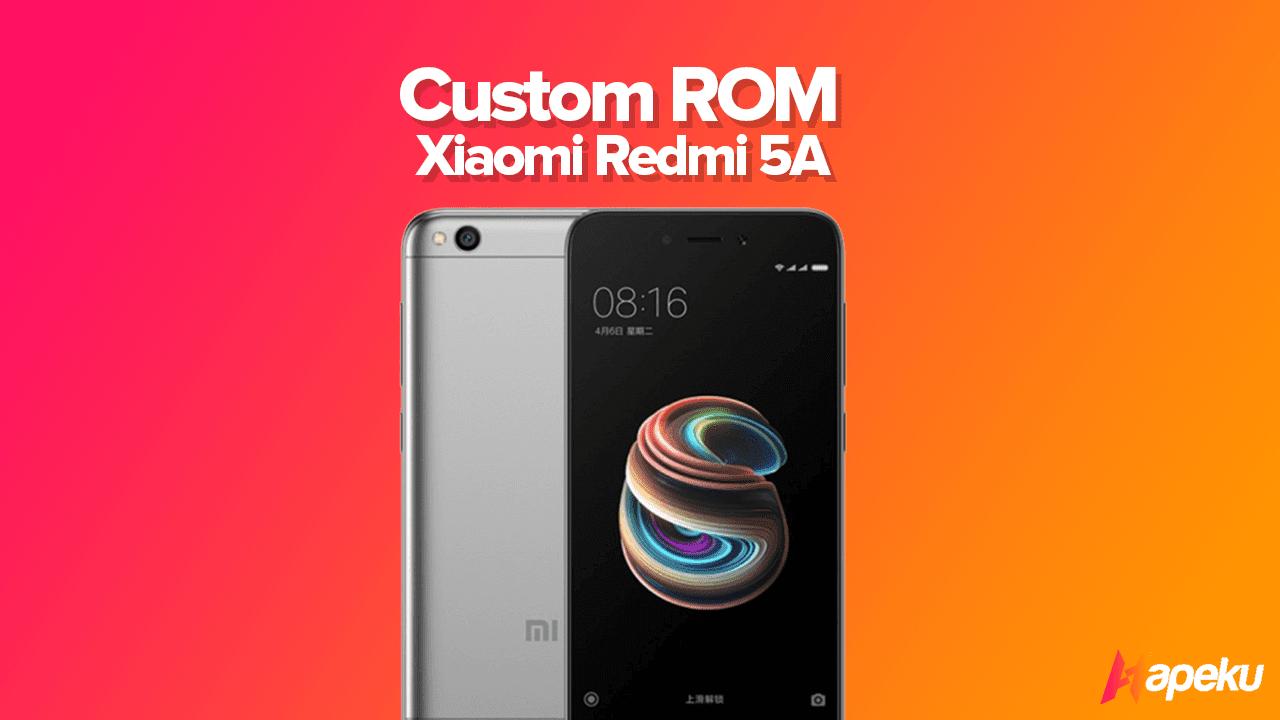 Kumpulan Custom ROM Xiaomi Redmi 5A ( RIVA )