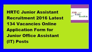 HRTC Junior Assistant Recruitment 2016 Latest 134 Vacancies Online Application Form for Junior Office Assistant (IT) Posts