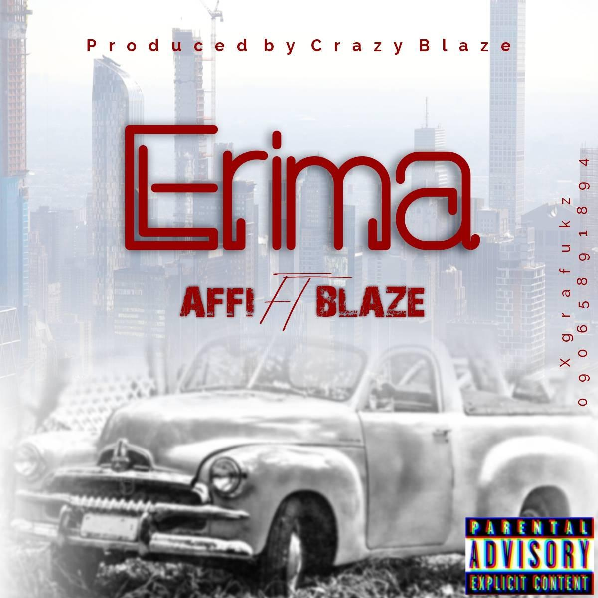 [Music] Affi ft Blaze - Erima (prod. Crazie Bless) #Arewapublisize