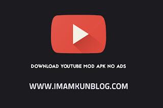 Download YouTube Mod APK Tanpa Iklan Untuk Android