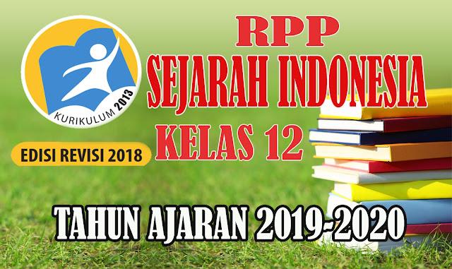 RPP SEJARAH INDONESIA TERBARU KELAS 12 Kurikulum 2013 Revisi 2018