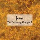 Jesus the Everlasting God part 1 (cd)