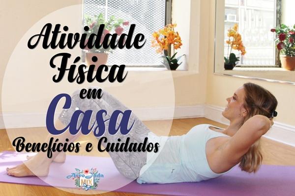 Atividade Física em Casa: Benefícios e Cuidados
