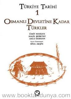 Türkiye Tarihi - Ümit Hassan, Halil Berktay, Ayla Ödekan (1.cilt)