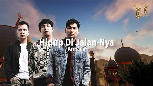 Lirik lagu Armada Hidup di JalanNya