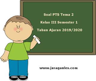 Berikut ini adalah contoh latihan Soal PTS  Soal PTS / UTS Tema 2 Kelas 3 Semester 1 K13 Tahun Ajaran 2019/2020