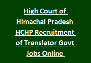 High Court of Himachal Pradesh HCHP Recruitment of Translator Govt Jobs Online Notification 2017