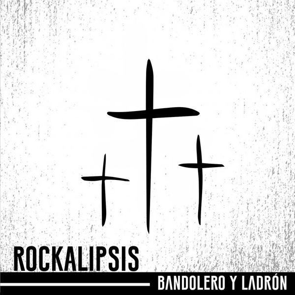 Rockalipsis – Bandolero y Ladrón (Single) 2021 (Exclusivo WC)