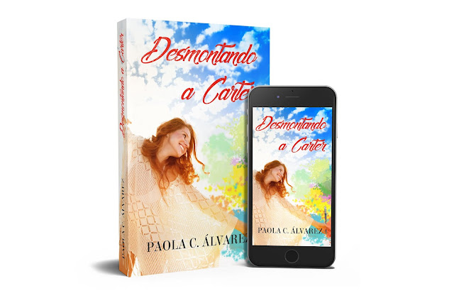 Desmontando a Carter_Paola C. Álvarez_novela romántica
