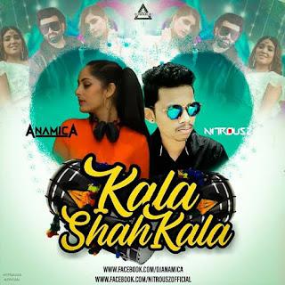 KALA SHAH KALA - REMIX - DJ ANAMICA X NITROOUSZ OFFICIAL