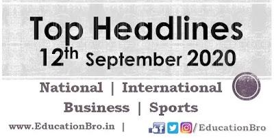 Top Headlines 12th September 2020 EducationBro