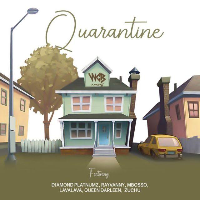 Wcb wasafi ft Diamond platnumz, Rayvanny, Mbosso, Lava lava, Queen darleen & Zuchu - Quarantine