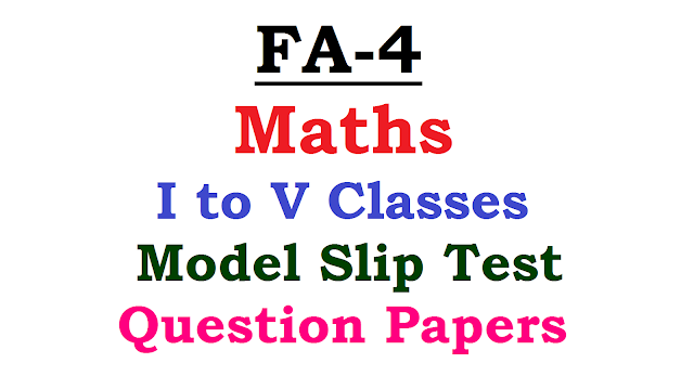 Class 1-5 Maths FA-4 Model Slip Test Question Papers| FA-4 1st to 5th Classes Maths Model Slip Test Question papers | Class 1 to V Formative Assesment-IV Maths model Slip Test Question Papers | Model MathsS T Question Papers for Class 1 to 5 in FA-4| 4th Formative Assesment-4 I to V classes Maths Model ST Question papers/2017/01/class-1-5-maths-fa-4-model-slip-test-question-papers.html