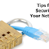 Tips for Securing Your Network