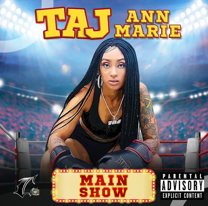 "New Music Monday: Taj Annmarie ""Main Show"""