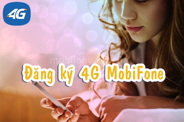 Dang ki 4G Mobifone