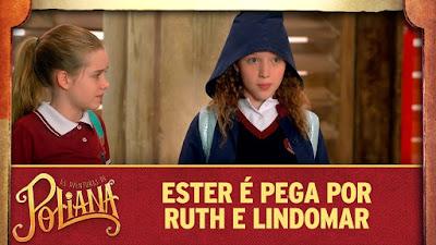 Video: Ester é pega por Ruth e Lindomar   As Aventuras de Poliana