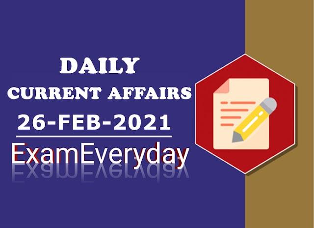 Current Affairs 26 February 2021