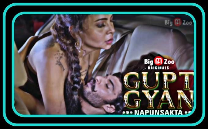 Gupt Gyan: Napunsakta (2021) - BigMovieZoo Hindi Hot Web Series S01 Complete