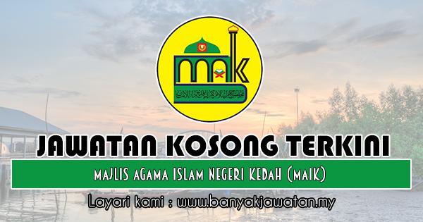 Jawatan Kosong 2018 di Majlis Agama Islam Negeri Kedah (MAIK)