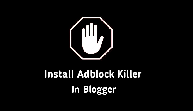 How To Install Adblock Killer In Blogger