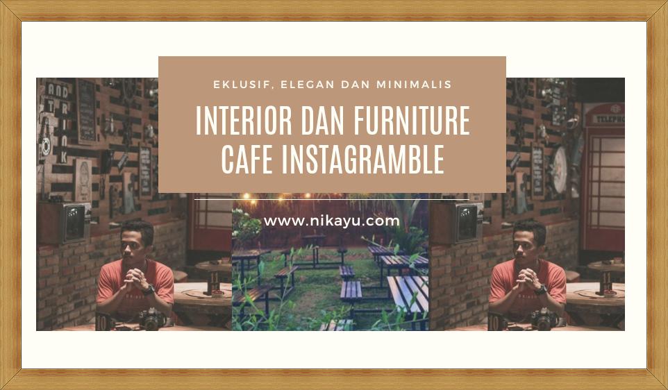 Furniture Cafe Berinterior Minimalis dan Instagramable, Terbaru 2020-2021