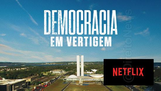democracia vertigem oscar documentario netflix direito