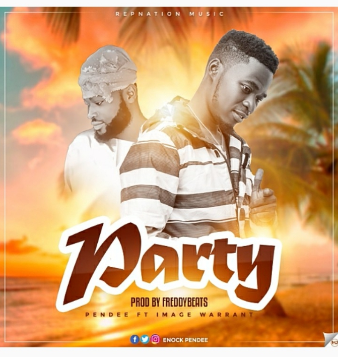 Pendee Ft Image Warrant – Party (Produced By Freddy Beat & Dollar Music)