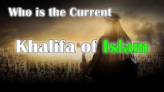 who is the current khalifa of islam